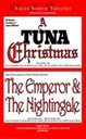 A Tuna Christmas and The Emperor And The Nightingale
